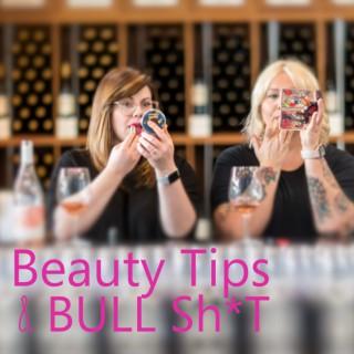 Beauty Tips and Bull Sh*t