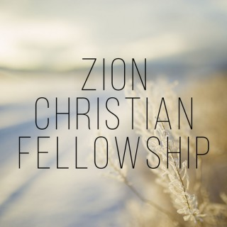 Zion Christian Fellowship Sermons