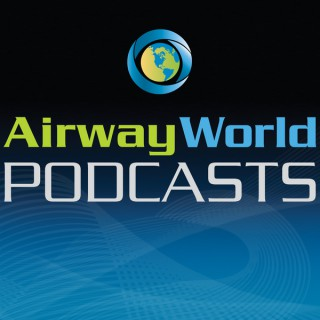 Airway World® Podcasts