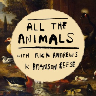 All the Animals with Rick and Branson
