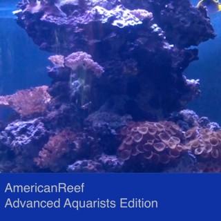 AmericanReef - Saltwater and Coral Reef Aquarium Advanced Aquarists Edition