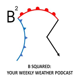 B Squared Weather Podcast