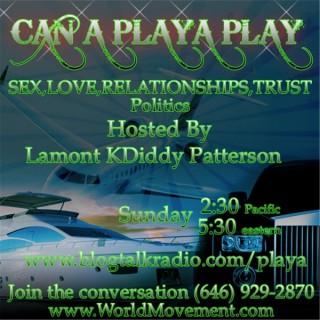 CAN A PLAYA PLAY?