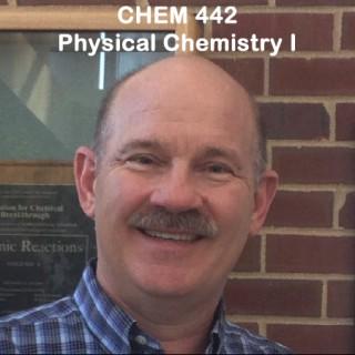 Chemistry 442: Physical Chemistry I