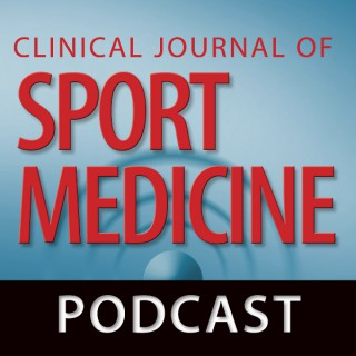 Clinical Journal of Sport Medicine - The Clinical Journal of Sport Medicine Podcast