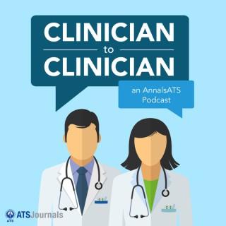 Clinician to Clinician: An AnnalsATS Podcast