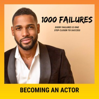 Becoming an Actor (1OOO Failures)