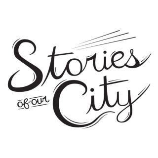 Stories of Our City