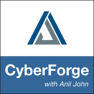 CyberForge Broadcast with Anil John