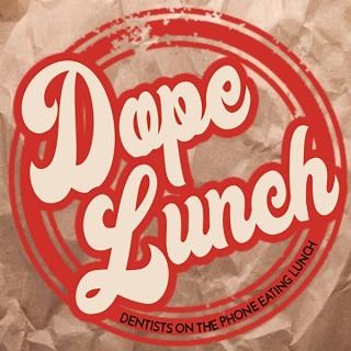 D.O.P.E. Lunch