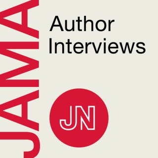 JAMA Author Interviews: Covering research in medicine, science, & clinical practice. For physicians, researchers, & clinician