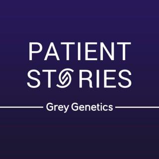 Patient Stories with Grey Genetics