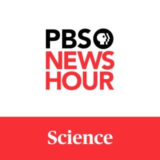 PBS NewsHour - Science