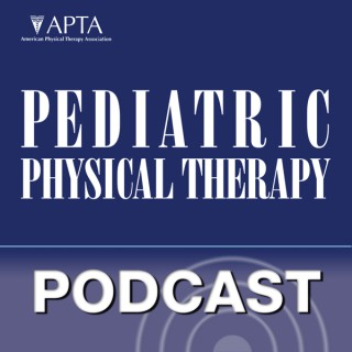 Pediatric Physical Therapy - Pediatric Physical Therapy Podcast