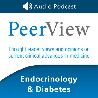 PeerView Endocrinology & Diabetes CME/CNE/CPE Audio Podcast