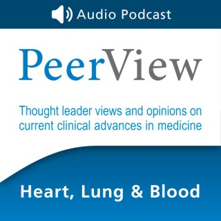 PeerView Heart, Lung & Blood CME/CNE/CPE Audio Podcast