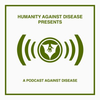 Podcast Against Disease