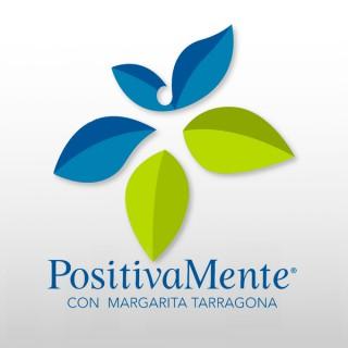 PositivaMente con Margarita Tarragona