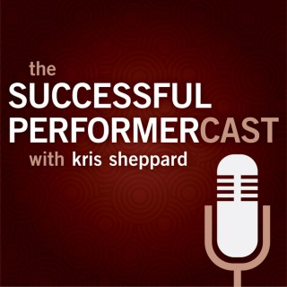 Successful Performercast by Kris Sheppard | Successful Performer Cast | Weekly Interviews with Professional Entertainers | Sh