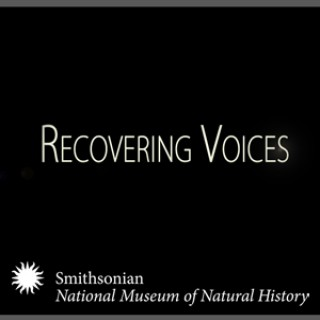 Recovering Voices: Documenting & Sustaining Endangered Languages & Knowledge