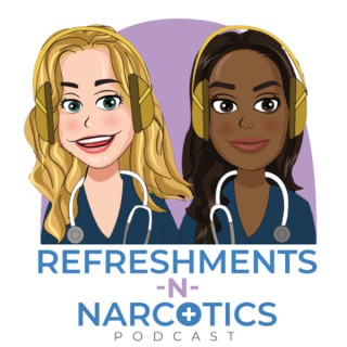 Refreshments and Narcotics ™? Podcast