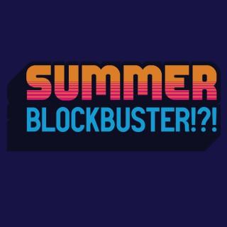 Summer Blockbuster!?!
