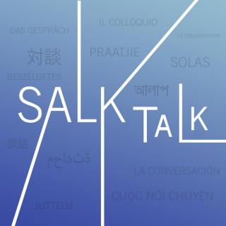 Salk Talk - Salk Institute for Biological Studies