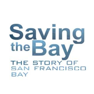 Saving the Bay: The Story of San Francisco Bay