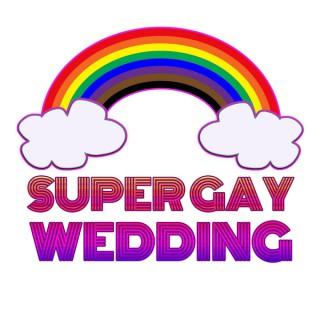 Super Gay Wedding