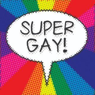 Super Gay!