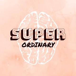 Super Ordinary