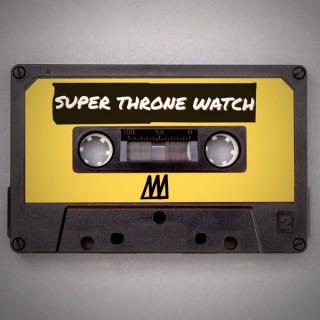Super Throne Watch