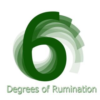 Six Degrees of Rumination