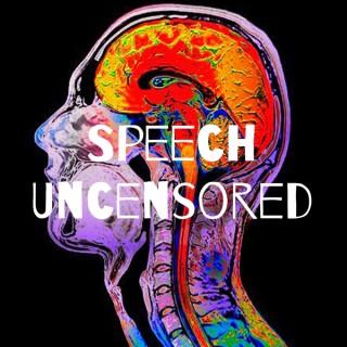 Speech Uncensored