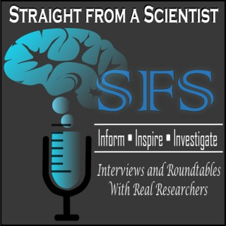Straight from a Scientist Medical Research Education and Discussion Podcast