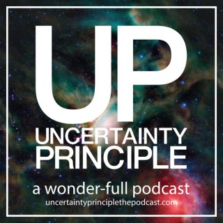 Uncertainty Principle the Podcast