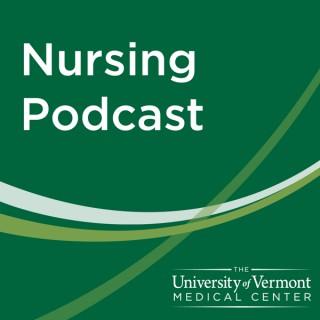 University of Vermont Medical Center - Nursing Podcast