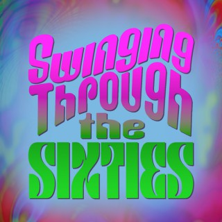 Swinging Through The Sixties: The Beatles and Beyond