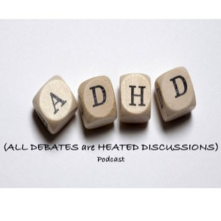 ADHD (All Debates are Heated Discussions)