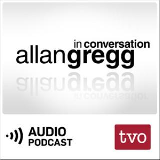 Allan Gregg in Conversation (Audio)