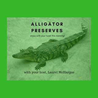 Alligator Preserves Podcast