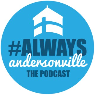 Always Andersonville: The Podcast