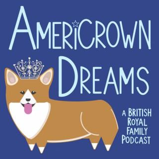 Americrown Dreams - A British Royal Family Podcast