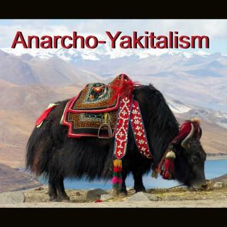 Anarcho-Yakitalism Podcast