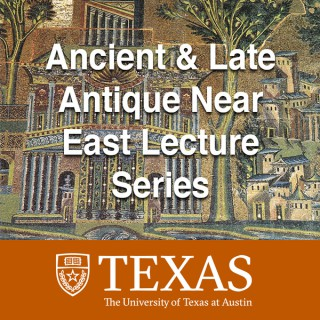Ancient & Late Antique Near East Lecture Series