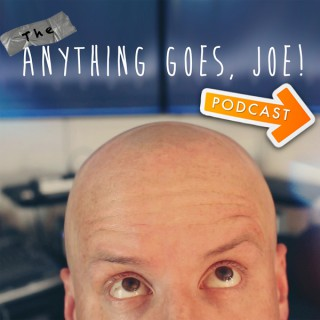 Anything Goes, Joe!