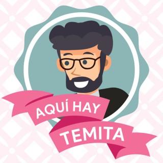 AQUÍ HAY TEMITA