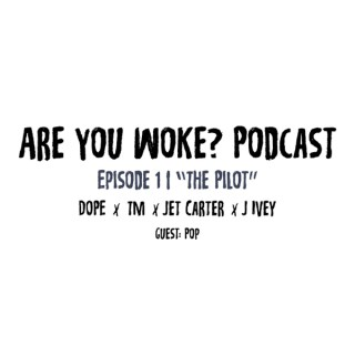 ARE YOU WOKE? Podcast