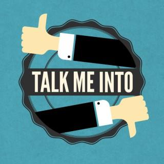 Talk Me Into