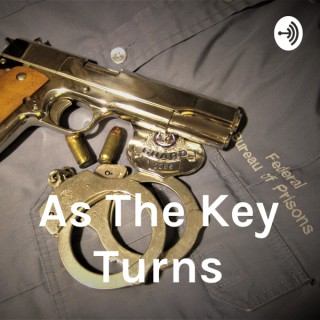 As The Key Turns